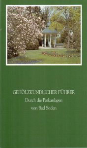 Gehölzkundlicher Führer Parkanlagen von Bad Soden